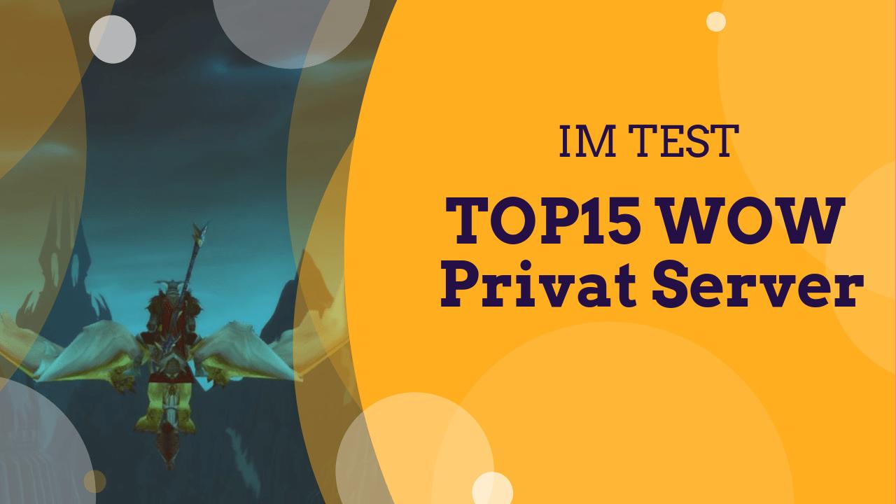 Top15 WoW Private Server Im Test - Deutsche Liste